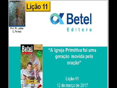 Lição 11 do 1 Trim 2017 - Escola Dominical - Betel