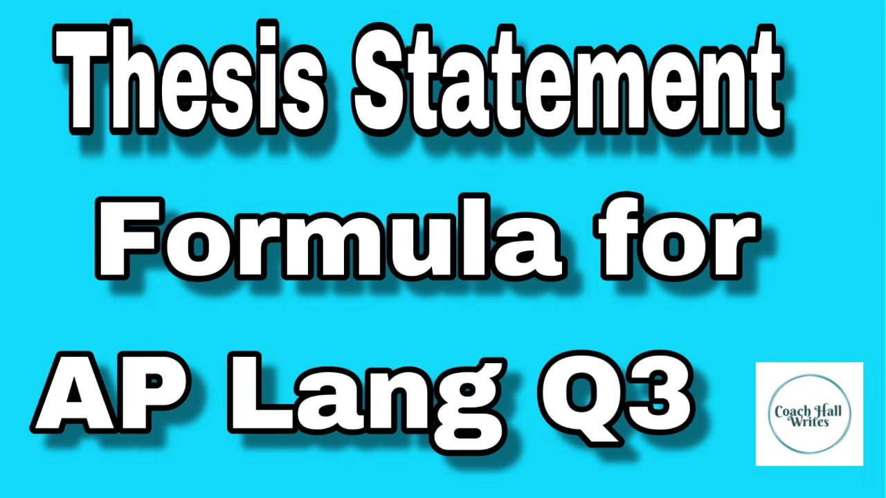 Thesis Statements For AP Lang Q1 & Q3 Synthesis & Argument | Coach Hall  Writes - YouTube