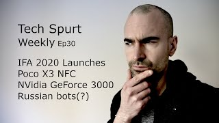 Tech Spurt Weekly Ep30 | IFA 2020 launches, Poco X3 NFC, Nvidia 3000