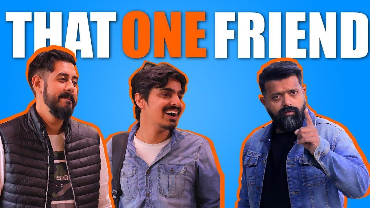 That One Friend  Bekaar Films  Comedy Skit