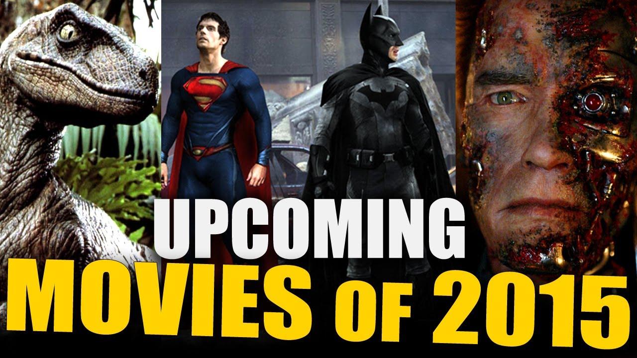 UPCOMING MOVIES OF 2015 (Batman VS Superman, Terminator 5 ...
