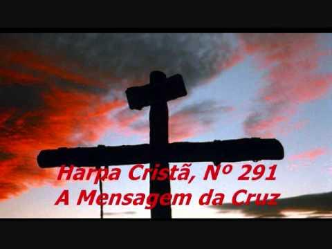 Harpa Cristã, Nº 291 A Mensagem da Cruz