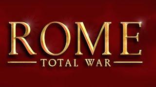 Прохождение ROME TOTAL WAR - 1. Основание