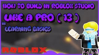 🛠 ROBLOX STUDIO - Building Basics Noob To Pro [PART 13] 🛠
