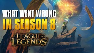 Why Season 8 Was One of the Worst Yet! - League of Legends