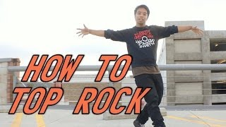 How To Breakdance For Beginners: How To Top Rock