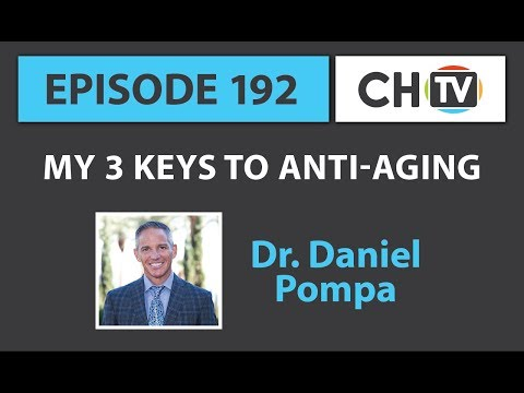 My 3 Keys to Anti Aging - CHTV 192