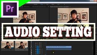 Adobe Premiere Pro - Setting Audio, Mono or Stereo (Bahasa Indonesia)