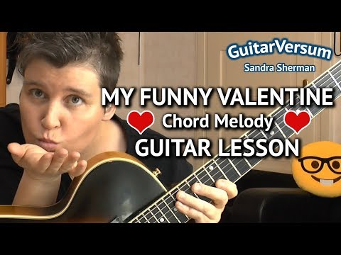 MY FUNNY VALENTINE - GUITAR LESSON Chord Melody Tutorial intermediate