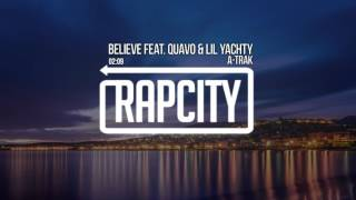 A-Trak - Believe feat. Quavo &amp Lil Yachty