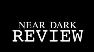Movie Review Ep. 65: Near Dark