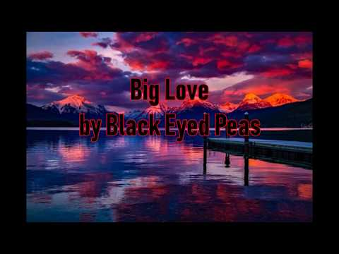 歌詞 和訳 The Black Eyed Peas - Big Love