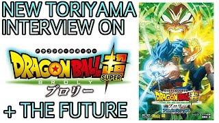 Toriyama SPEAKS on Dragon Ball Super Broly + THE FUTURE!