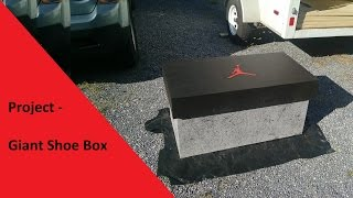 Project - Giant Shoe Box