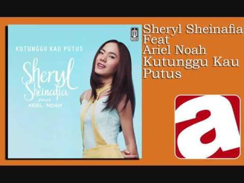 Sheryl Sheinafia - Kutunggu Kau Putus (feat. Ariel Noah)