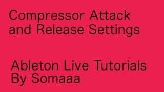 Compressor Attack and Release Settings