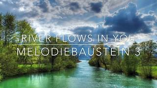 River flows in you - Melodiebaustein 3