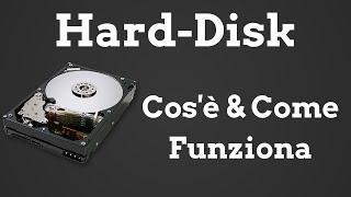 Hard Disk - Cos'è & Come Funziona
