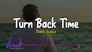 Download Daniel Schulz- Turn Back Time(Lyrics with Spectrum)