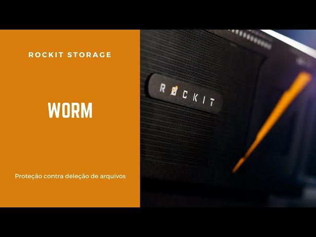 Proteção contra deleção de arquivos. Função WORM - Rockit Storage