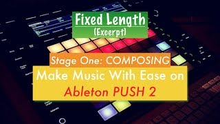 16. Fixed Length on Ableton PUSH 2 (Excerpt)