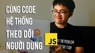 Code Cùng Code Dạo - Tự Code ra hệ thống theo dõi người dùng bằng cookie screenshot 3