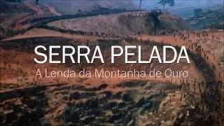 ZCM - Serra Pelada - A Lenda da Montanha de Ouro - Trailer.