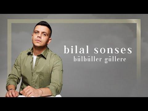 Bilal SONSES - Bülbüller Güllere (Akustik) indir