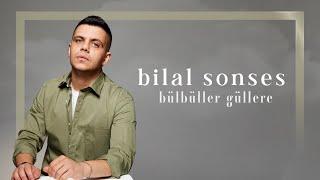 Bilal SONSES - Bülbüller Güllere (Akustik)