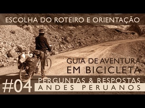 guia-de-aventura-em-bicicleta- -escolha-do-roteiro-e-orientaÇÃo- -p&r-#04-andes-peruanos