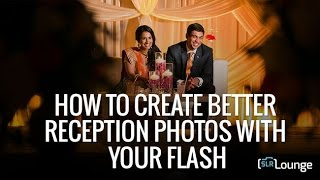 How To Create Better Reception Photos With Your Flash | Minute Photography w/ MagMod