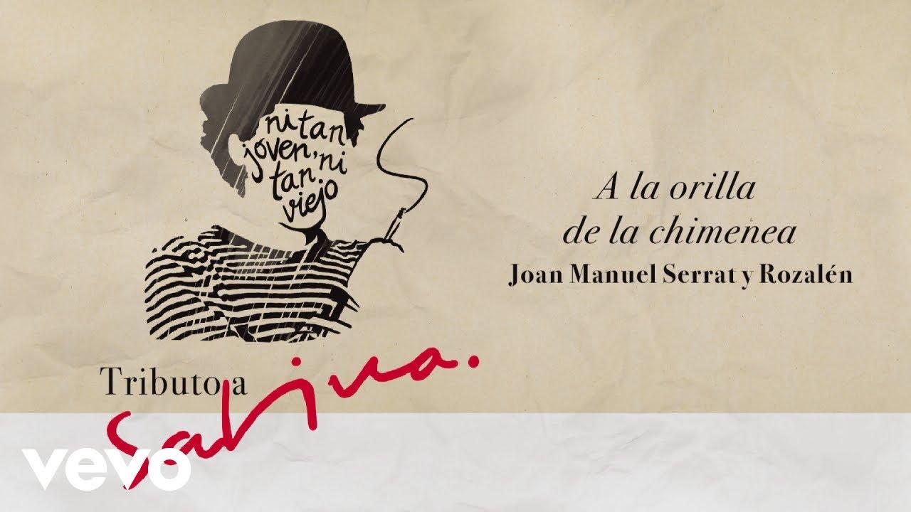 Joan Manuel Serrat Rozalén A La Orilla De La Chimenea Youtube