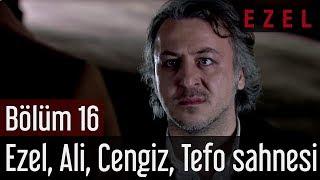 Ezel 16.Bölüm Ezel Ali Cengiz Tefo Sahnesi