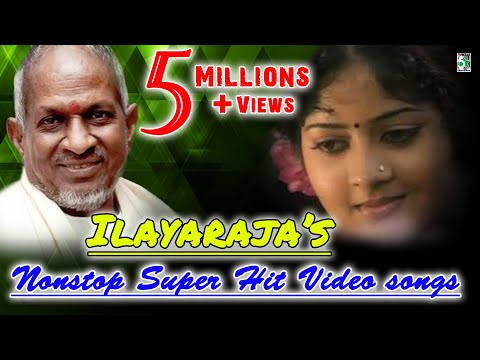 இளையராஜா  Nonstop Super Hit Video Songs
