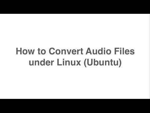 How to Convert Audio Files under Linux Ubuntu