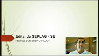 Bruno Villar comenta o edital do concurso SEPLAG/SE