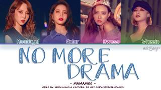 [2.96 MB] MAMAMOO (마마무) – NO MORE DRAMA (Color Coded Lyrics Eng/Rom/Han/가사)