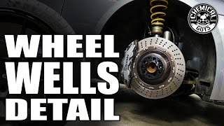 How To Detail Wheel Wells and Big Brakes - Chemical Guys
