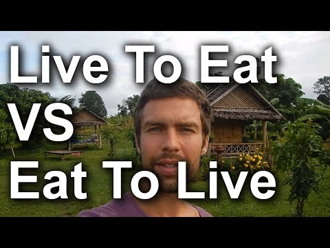 do you live to eat or