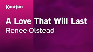 Karaoke A Love That Will Last - Renee Olstead *