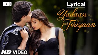 Yadaan Teriyaan Full Song with LYRICS - Rahat Fateh Ali Khan | Hero | Sooraj, Athiya | T-Series