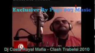 DJ Costa Royal Mafia Clash Trabelsi 2010 *Exclusif By 007 Music*