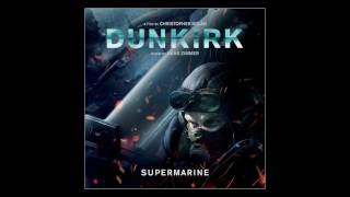 Dunkirk : Supermarine - Hans Zimmer OFFICIAL soundtrack