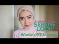 Wardah YOUniverse Serene Look Makeup Tutorial | #WardahForIFW2017 Makeup Look