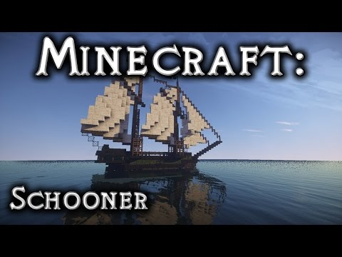 Minecraft: Schooner Tutorial