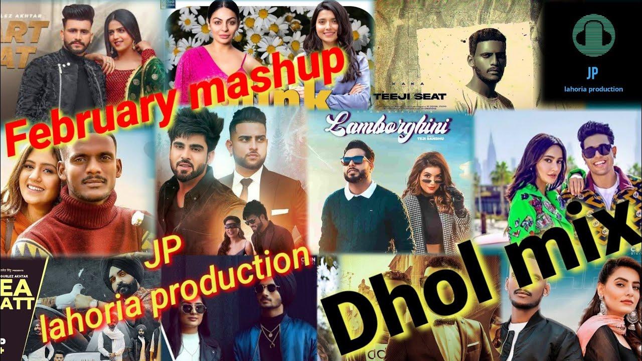 Download New punjabi mashup Dhol mix february 2021 Ft JP lahoria production