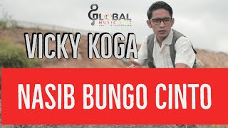 VICKY KOGA TERBARU 2019 ||  NASIB BUNGO CINTO ( Official Music Video)