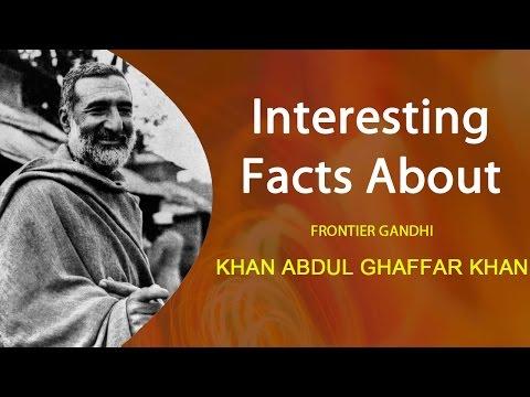 Interesting facts about Khan Abdul Ghaffar Khan