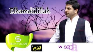 Sedat Uçan - Elhamdülillah (Müziksiz)