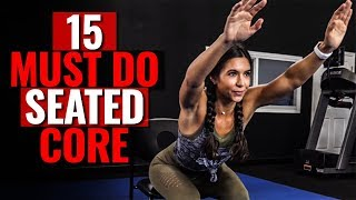 15 MUST DO Seated Core Routine - Exercises to Gain STRENGTH & STABILITY